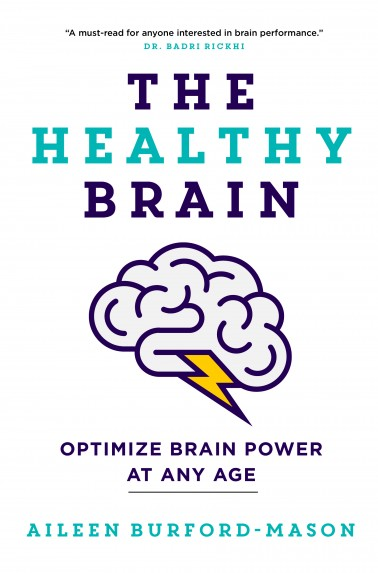 The Healthy Brain - Optimize Brain Power At Any Age